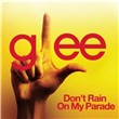 Don't Rain On My Parade (Glee Cast Version) (Single)