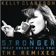 Stronger (What Doesn't Kill You) (The Remixes)