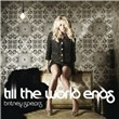 Till The World Ends (Single)