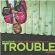Trouble Remix (Single)
