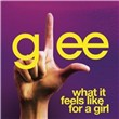 What It Feels Like For A Girl (Glee Cast Version) (Single)