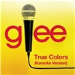 True Colors (Karaoke - Glee Cast Version) (Single)