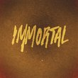 Immortal (Single)