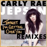 Tonight I'm Getting Over You (Remixes EP 2013)
