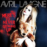 Here&#39s To Never Growing Up (Single 2013) - Avril Lavigne