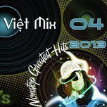 Nonstop Việt Mix Greatest Hits (04/2013)
