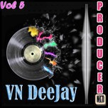 VN DeeJay Producer (Vol.5 - 2013)