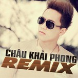 Chu Khi Phong Dance Remix (Vol.2 - 2013)
