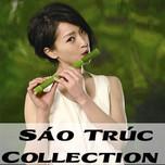 Sáo Trúc Collection (2013) - Nhiều Ca Sĩ