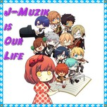 J-Muzik Is Our Life (2013)