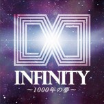 Infinity - 1000 Nen No Yume (Single 2012)