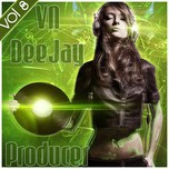 VN DeeJay Producer (Vol.8 - 2013)
