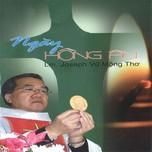"""Album Thánh ca - """"Ngày Hồng Ân"""" của Linh mục, nhạc sĩ Vũ Mộng Thơ"""
