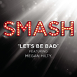 Let'S Be Bad (Smash Cast Version)
