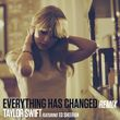 Everything Has Changed (Single)