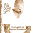 You Just Dont Love Me (Remixes EP)