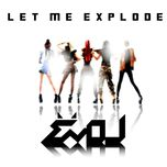 Let Me Explode (1st Mini Album)
