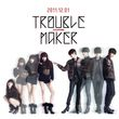Trouble Maker (1st Mini Album)