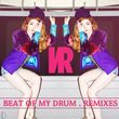 Beat Of My Drum Remixes