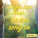 Tuyệt Phẩm Song Ca Nhạc Trữ Tình (Vol.1 - 2013)