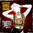 Hannah Montana (Twerk Remix) (Single)