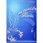 """Album Thánh Ca Thanh Huyền Vol.3 - """"Bài Thánh Ca Maria"""""""