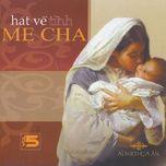 Album Gia Ân Vol.5 - Hát Về Tình Mẹ Cha.