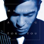 Mr. Jazz : A Song For You (Album)