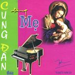 """Album Vol.4 - """"Cung Đàn Dâng Mẹ"""", của ca sĩ Tuyết Mai Ly"""