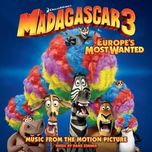 Madagascar 3: Europe's Most Wanted OST (2012)