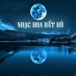 Tuyen Tap Cac Ca Khuc Nhac Hoa Bat Hu (2013)
