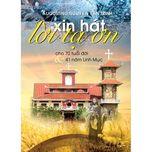 """Album """"Xin Hát Lời Tạ Ơn"""" của tác giả Linh Mục Augustino Nguyễn Văn Trinh"""