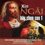 """Album Thánh ca Thiên Hương - """"Xin Ngài Hãy Chọn Con 1""""."""