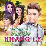 Thương Cô Gái Bến Tre - Khang Lê