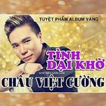 Tình Dại Khờ - Châu Việt Cường