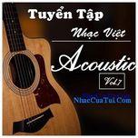 Tuyển Tập Nhạc Việt Acoustic (Vol.7) - V.A