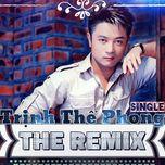 Trịnh Thế Phong The Remix - Trịnh Thế Phong
