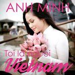 Tôi Là Người Việt Nam (Single) - Ánh Minh