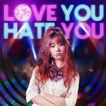 Love You Hate You - Hari Won